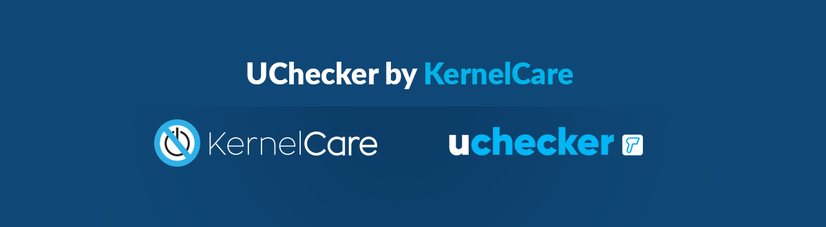 UChecker by KernelCare