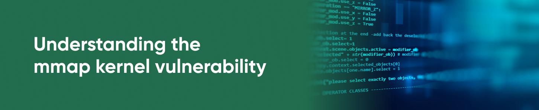 Understanding the mmap kernel vulnerability