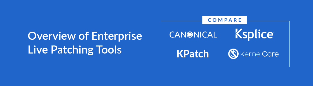 Overview of Enterprise Live Patching Tools