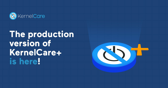 KernelCare+ Beta Has Completed - Purchase The Production Version