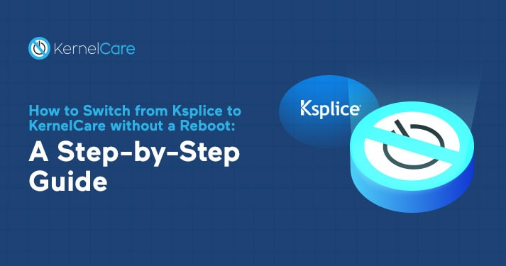 How to switch from Ksplice to KernelCare without a reboot