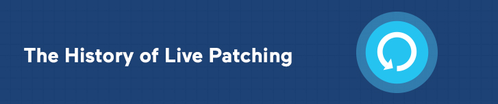 The History of Live Patching