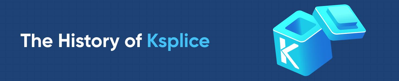 The History of Ksplice