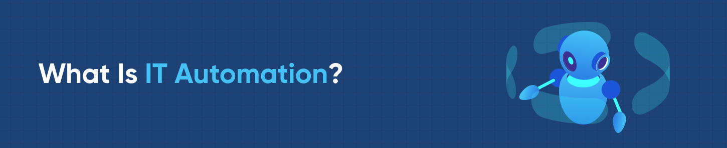 What is IT Automation?