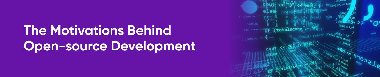The Motivations Behind Open-source Development