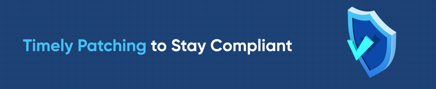 Timely Patching to Stay Compliant