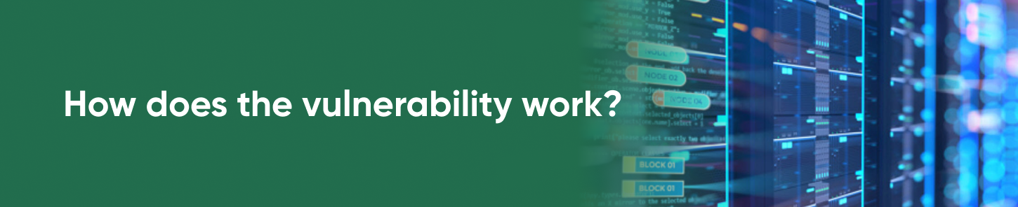 How does the vulnerability work?