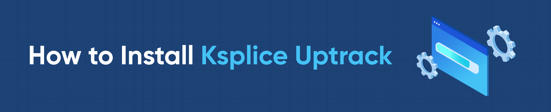 How to Install Ksplice Uptrack