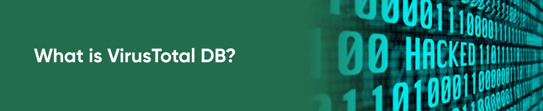 What is VirusTotal DB?