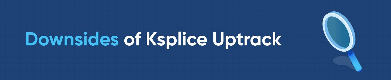 Downsides of Ksplice Uptrack