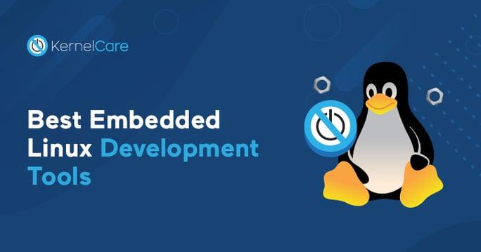 Best Linux Embedded Development tools