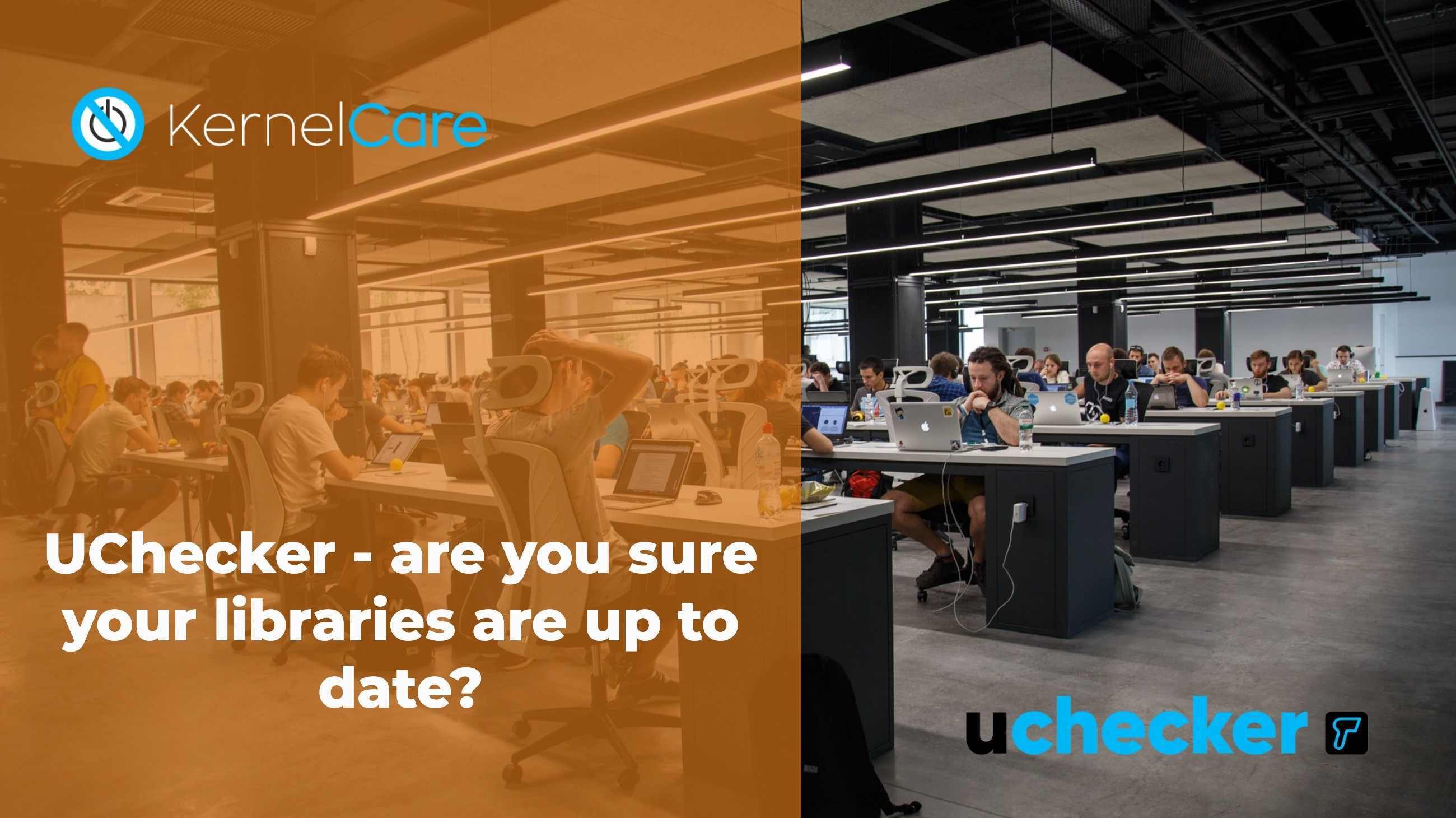 UChecker - are you sure your libraries are up to date?