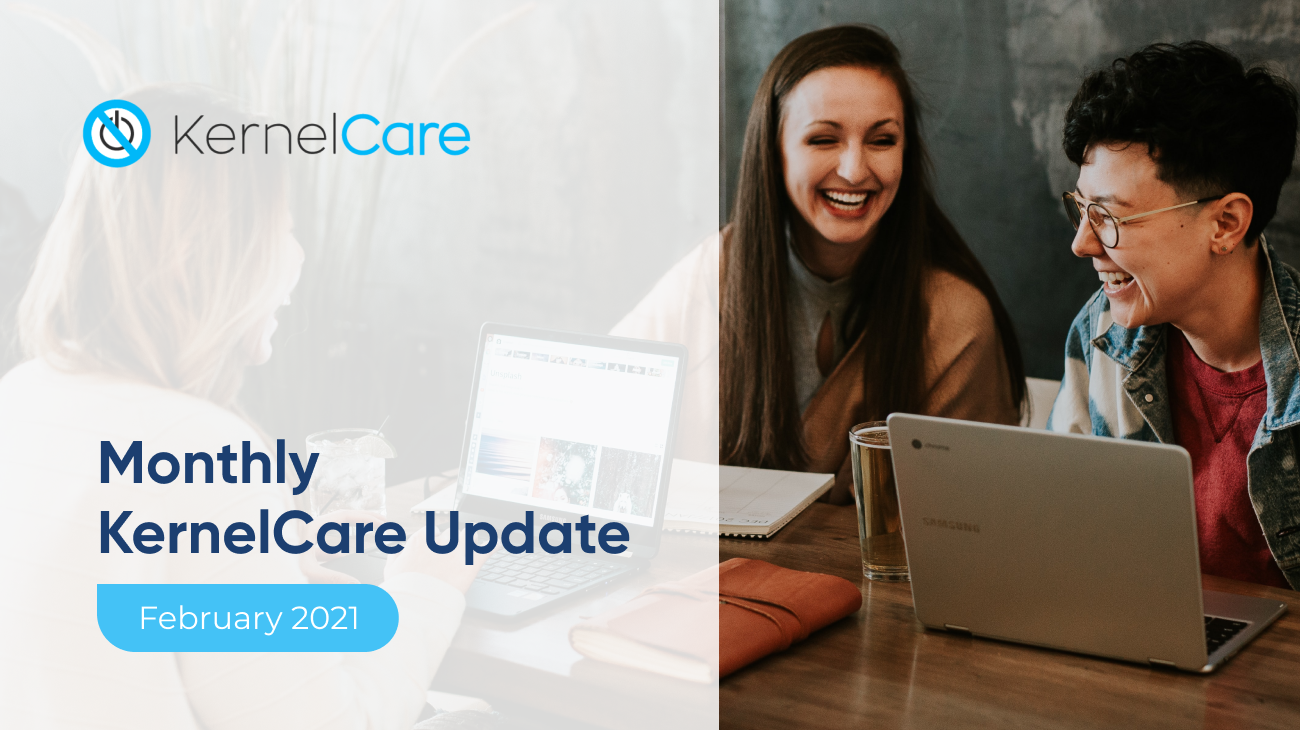 Monthly KernelCare Update - February 2021