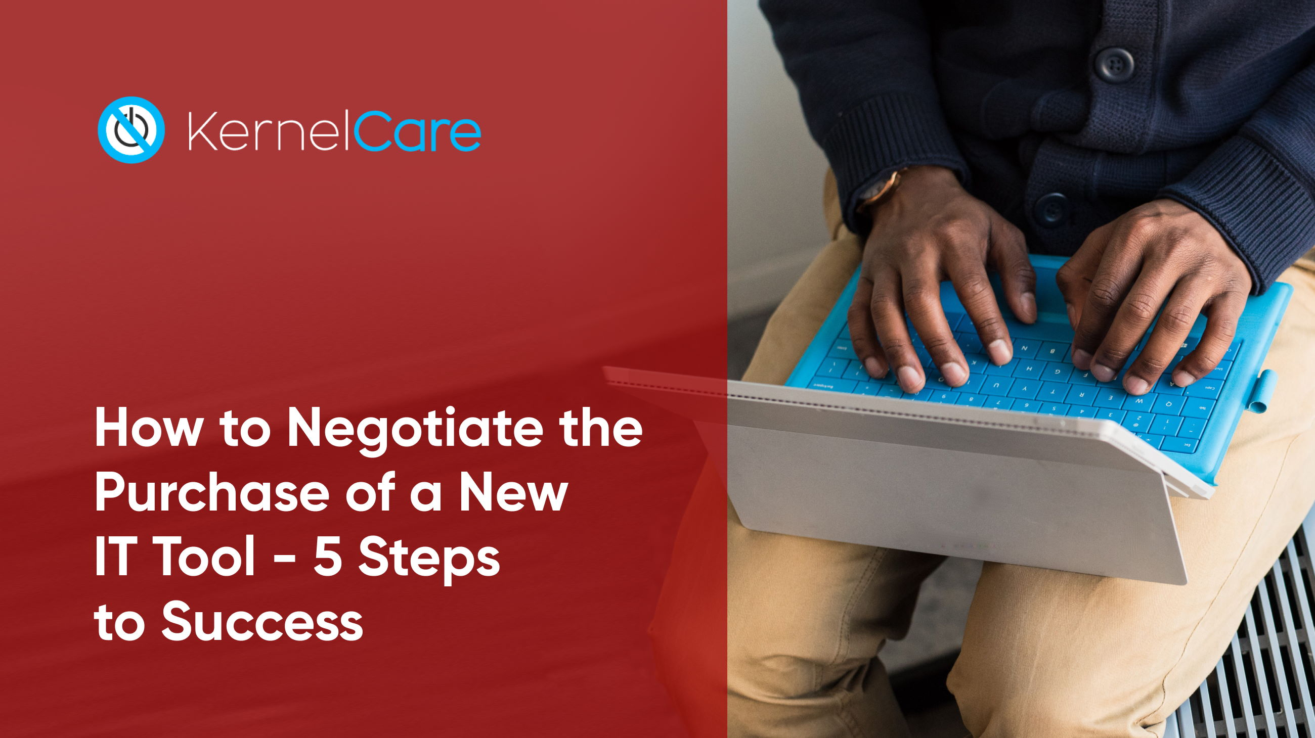 How to Negotiate the Purchase of a New IT Tool - 5 Steps to Success
