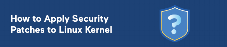 How to Apply Security Patches to Linux Kernel