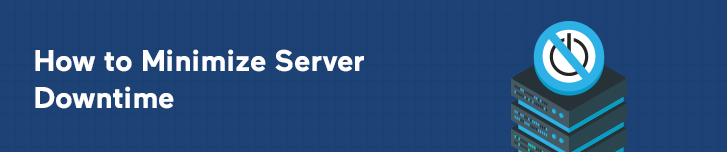 How to Minimize Server Downtime