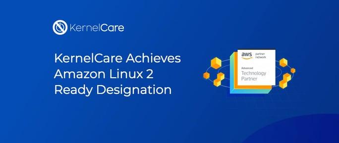 KernelCare Achieves Amazon Linux 2 Ready Designation 710x300