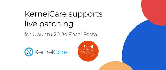 KernelCare Supports Automated Live Patching for Ubuntu 20.04