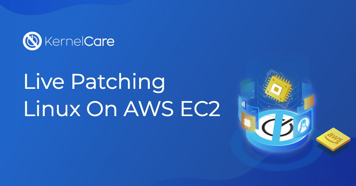 Live Patching Linux On AWS EC2 blog image