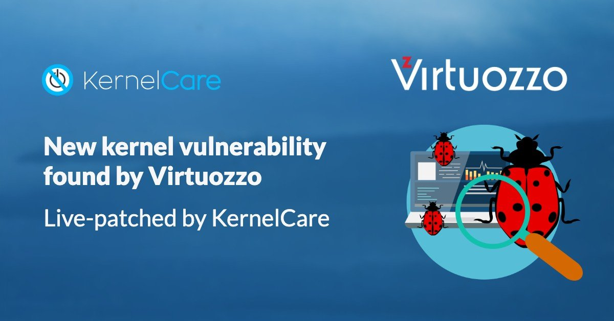 New kernel vulnerability found by Virtuozzo Live-patched by KernelCare