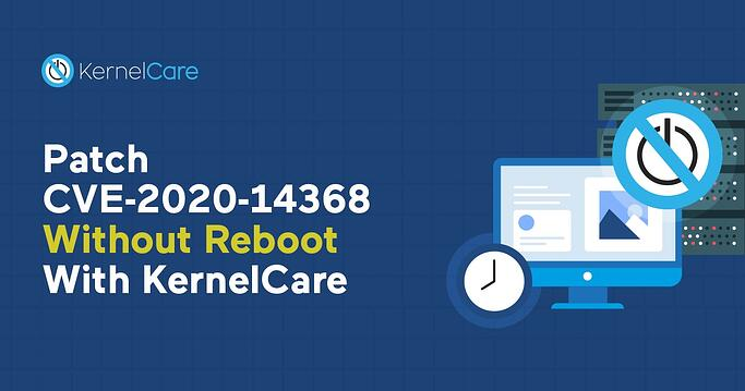 Patch CVE-2020-14368 Without Reboot With KernelCare-min (1)
