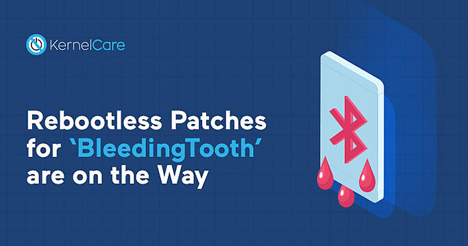 Rebootless_Patches_for_BleedingTooth_are_on_the_Way