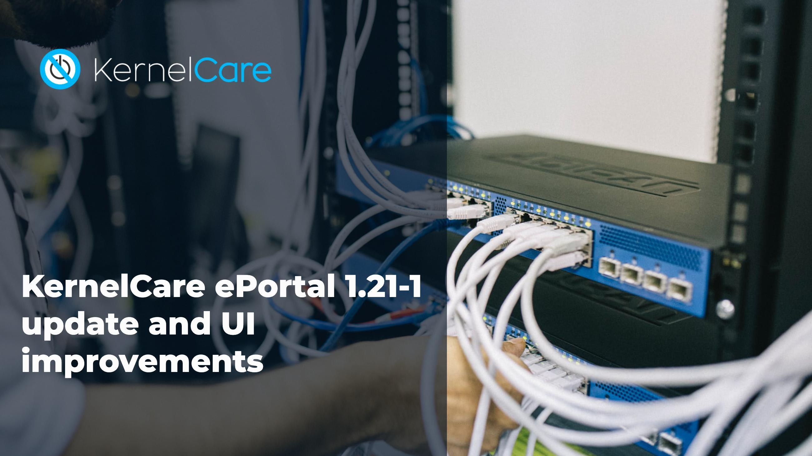KernelCare ePortal 1.21-1 update and UI improvements