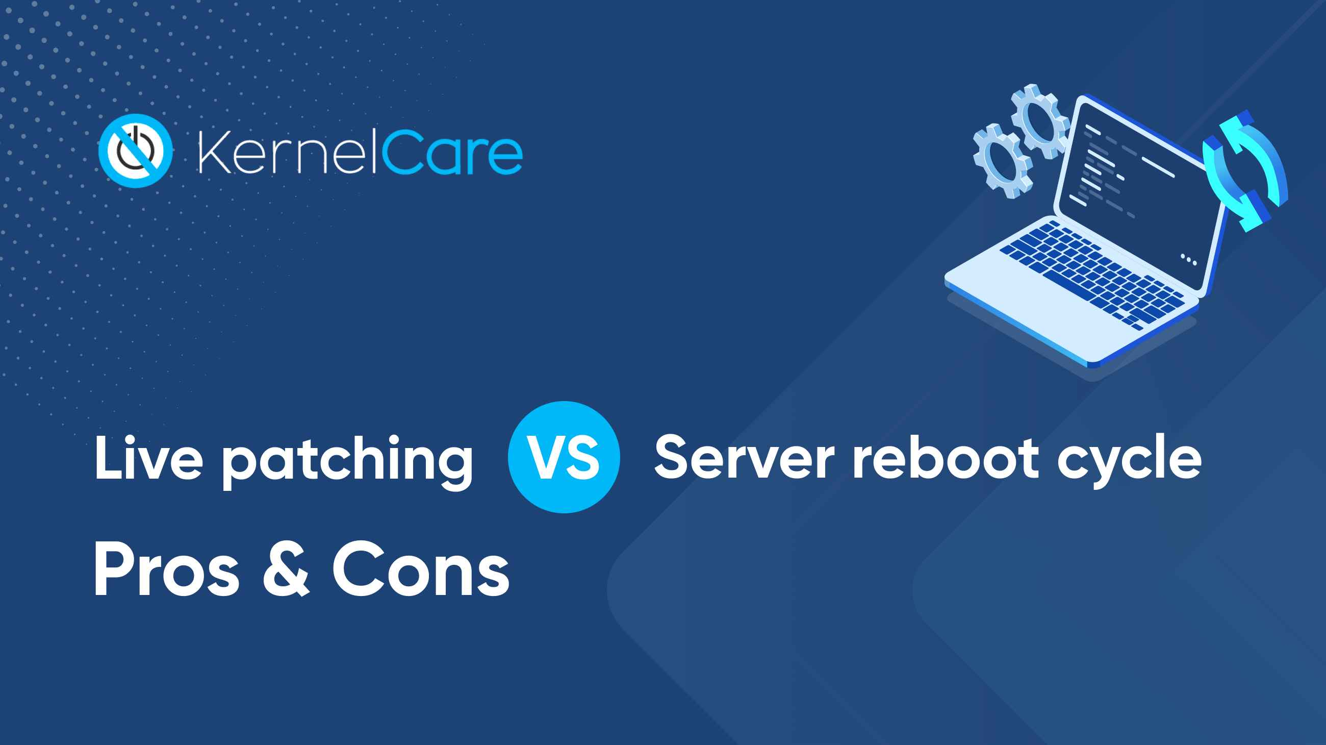 Live patching vs server reboot cycles: Pros and Cons