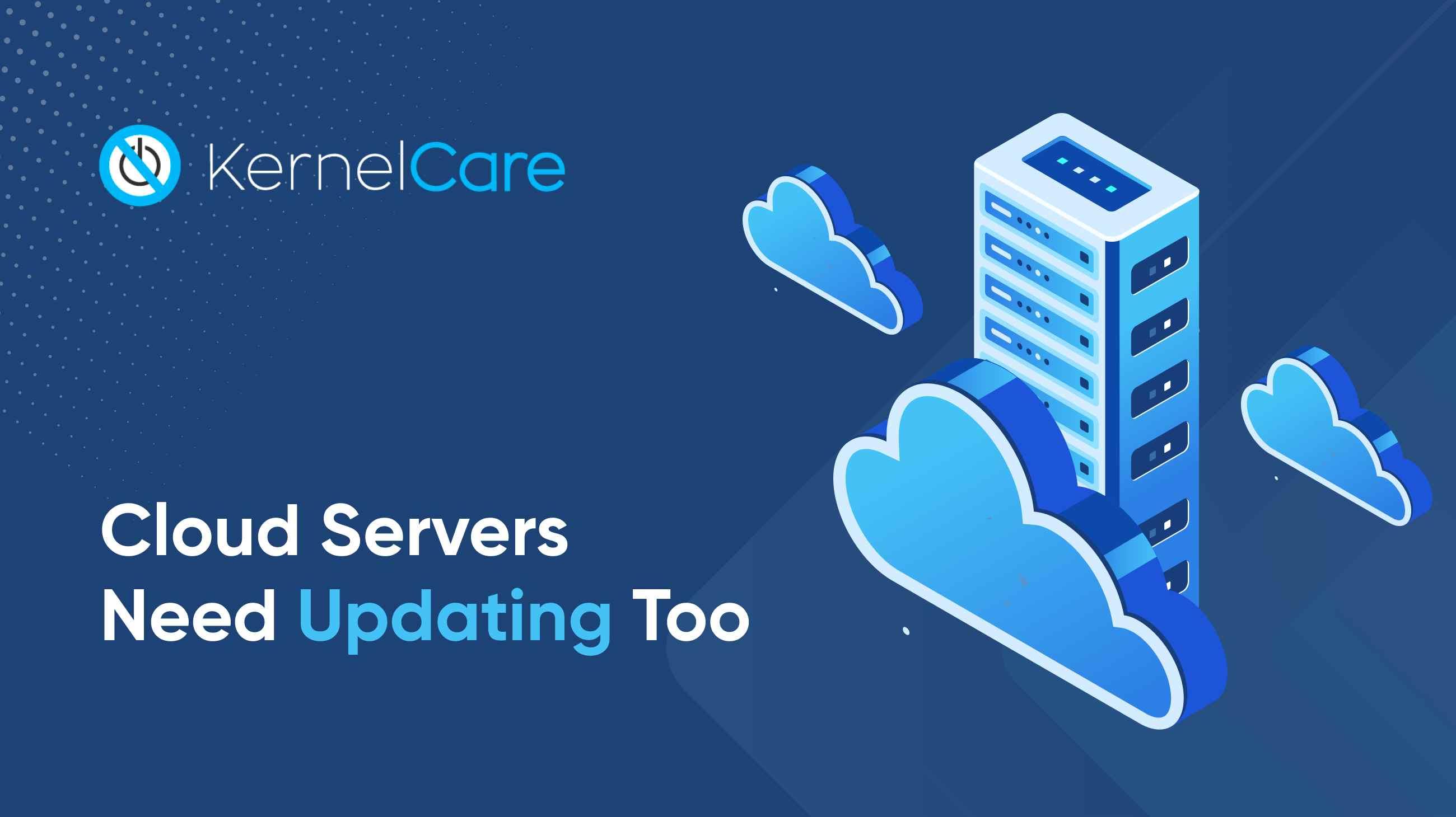Cloud Servers Need Updating Too
