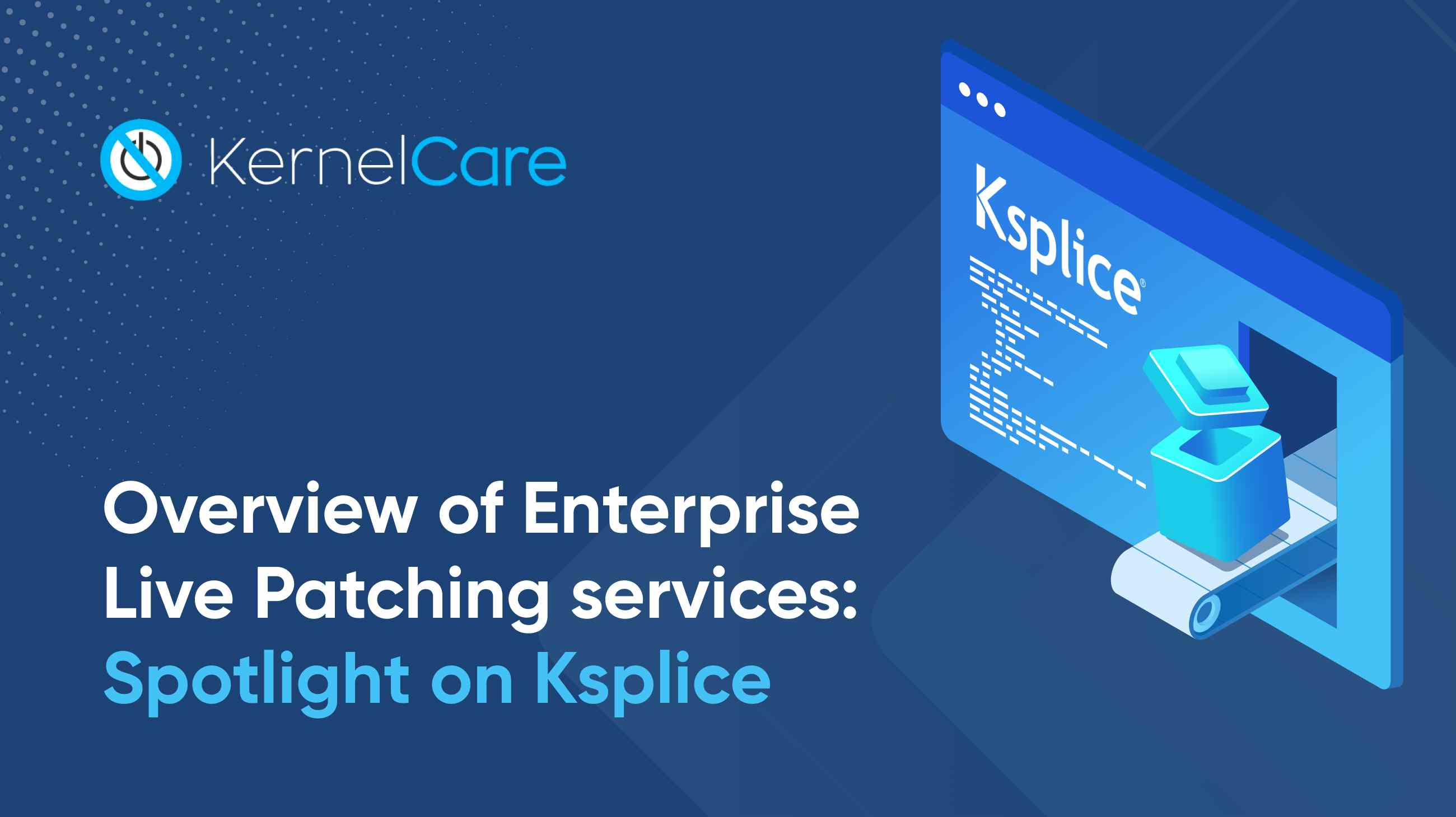 Overview of Enterprise Live Patching services: Spotlight on Ksplice