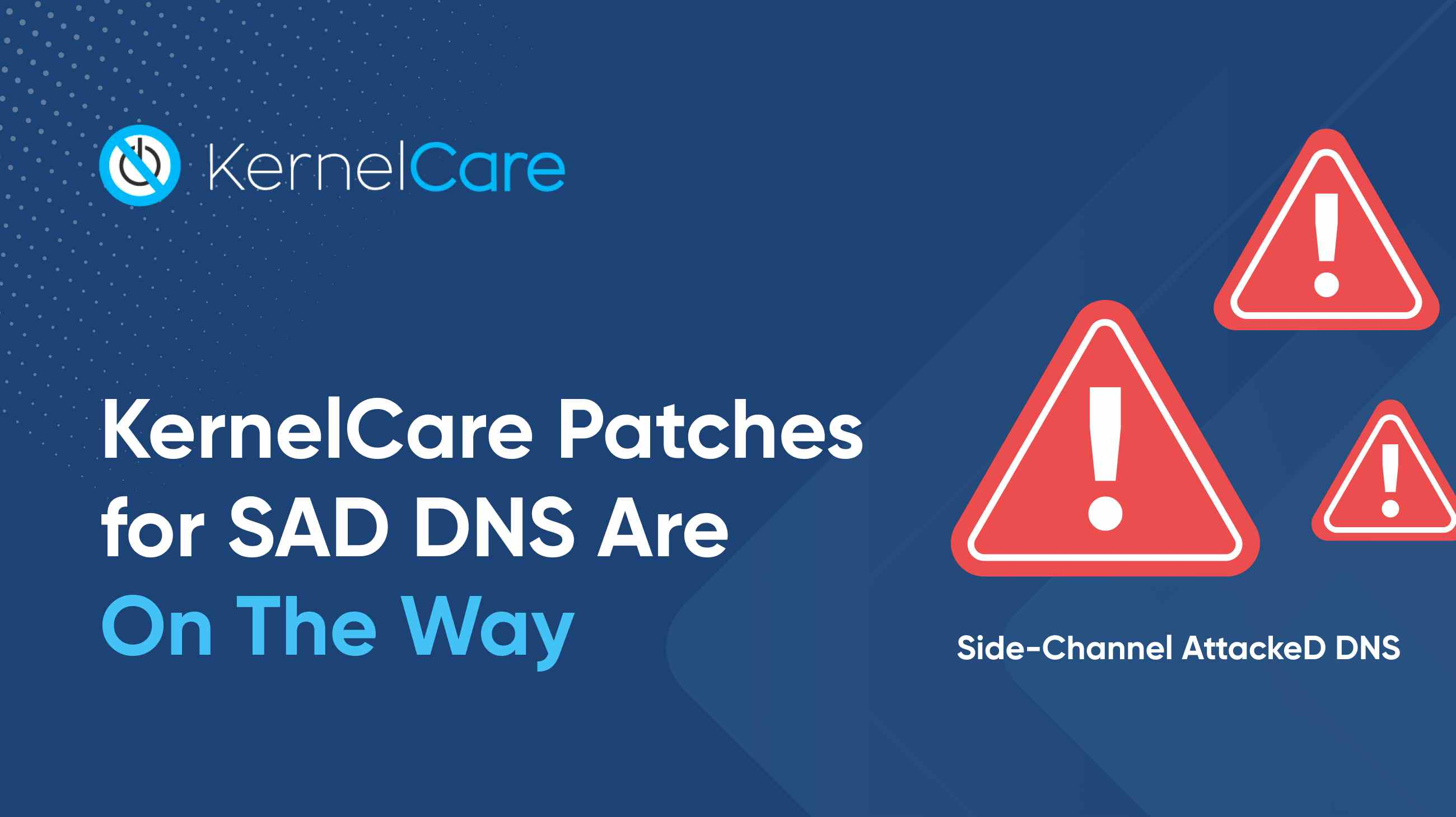 KernelCare Patches for SAD DNS Are On The Way