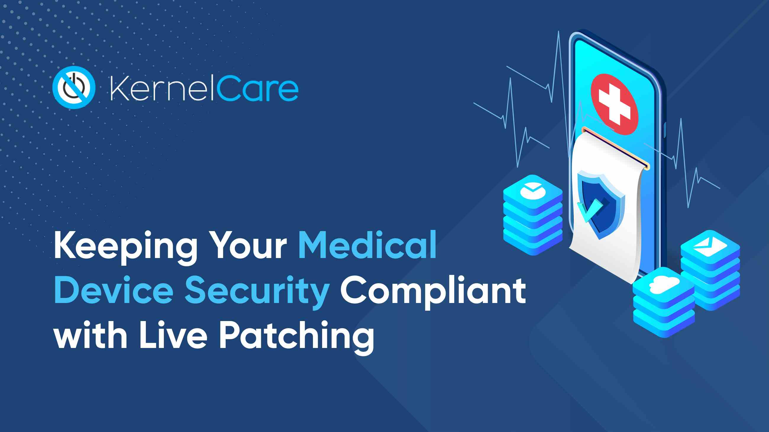 Keeping Your Medical Device Security Compliant with Live Patching