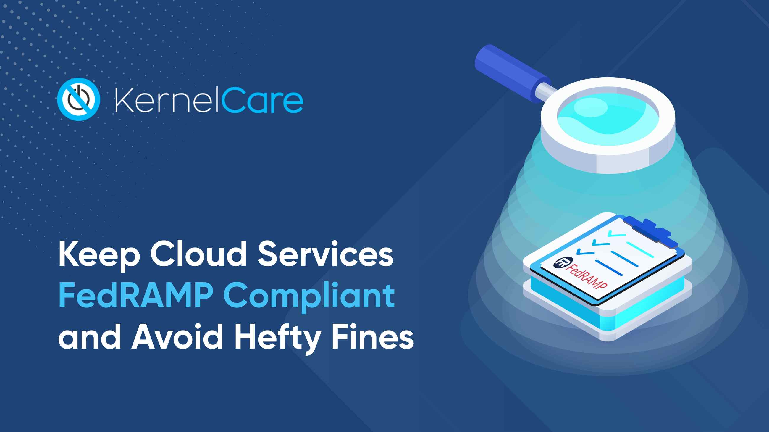 Keep Cloud Services FedRAMP Compliant and Avoid Hefty Fines