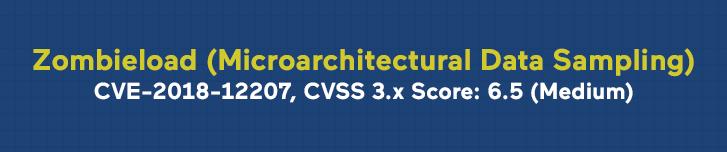 Zombieload Michroarchitectural Data SamplingCVE-2018-12207