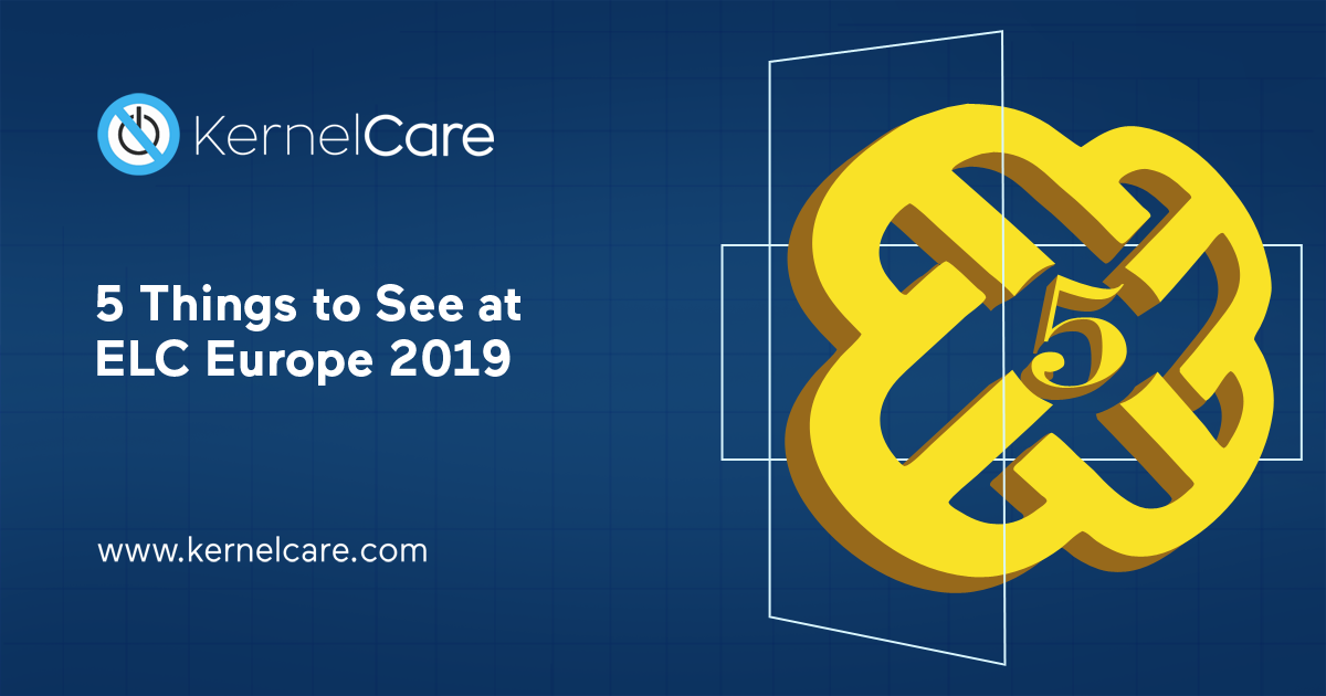 5 Things to See at ELC Europe 2019