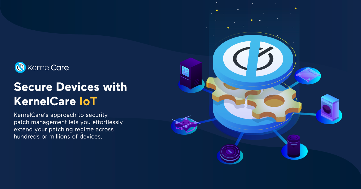 Secure Devices with KernelCare IoT