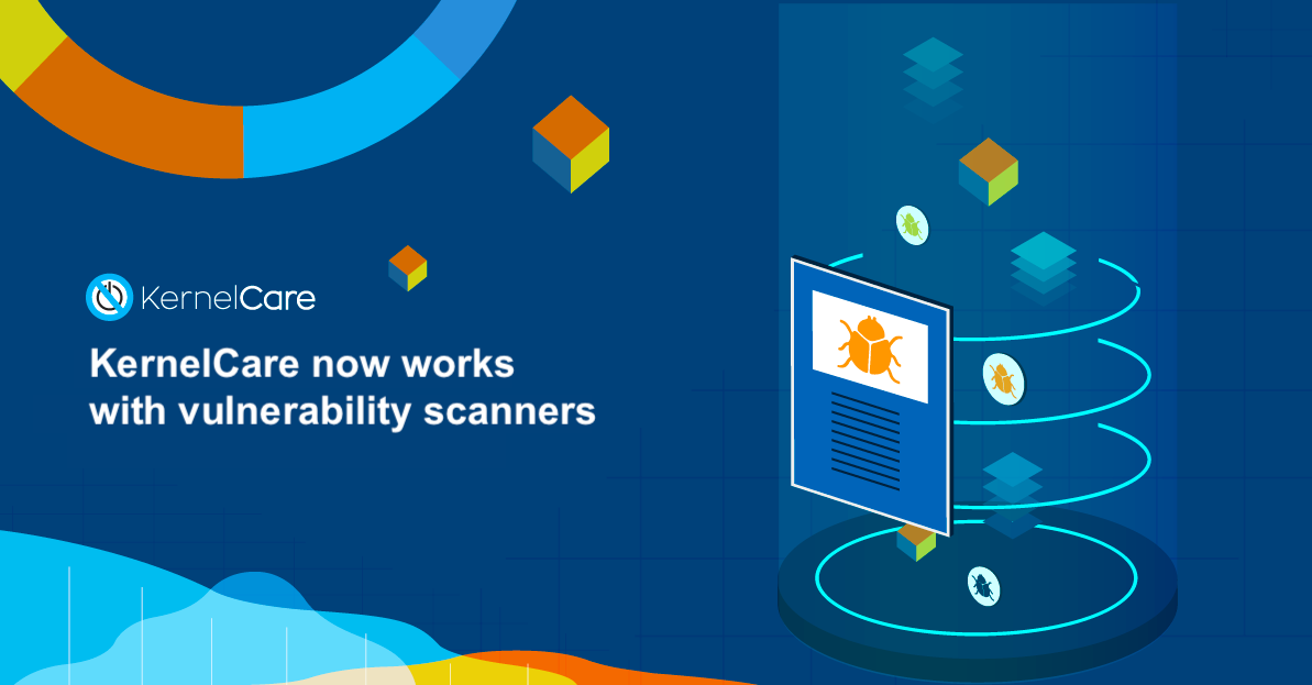 KernelCare now works with vulnerability scanners