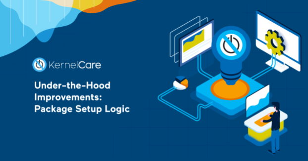Some Under-the-Hood Improvements in KernelCare Package Setup Logic