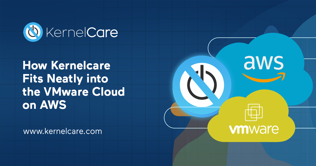 How Kernelcare Fits Neatly into the VMware Cloud on AWS
