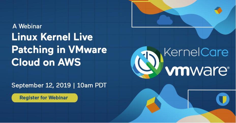 Webinar: Linux Kernel Live Patching in VMware Cloud on AWS