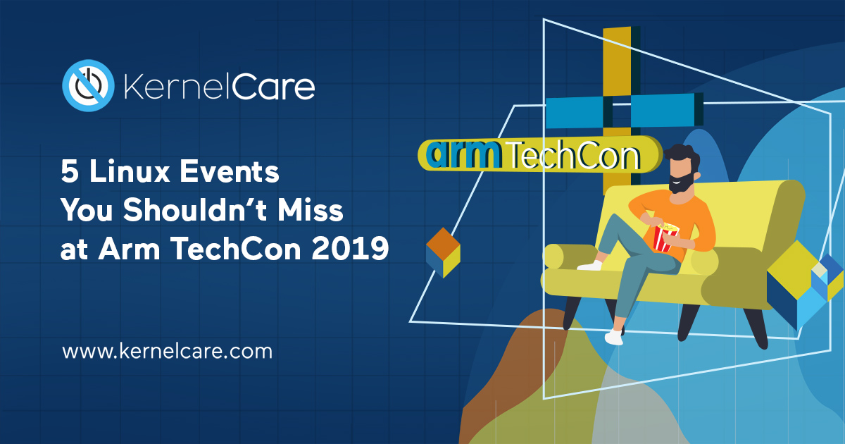 5 Linux Events You Shouldn't Miss at Arm TechCon 2019