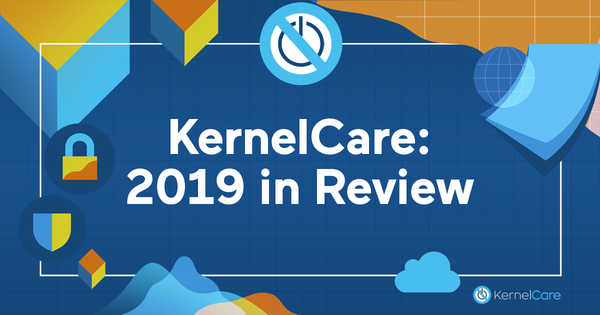 KernelCare: 2019 in Review